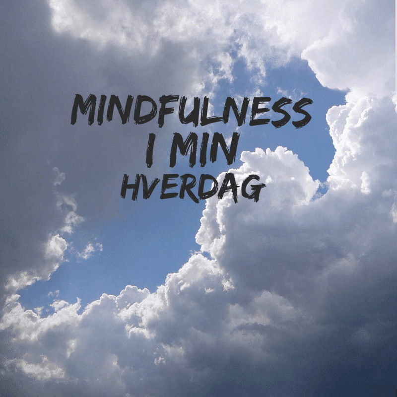 Mindfulness i min hverdag