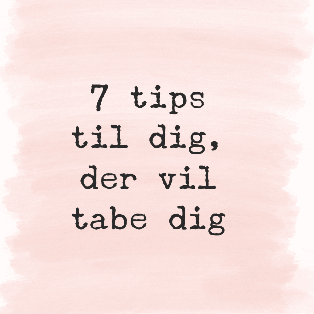 willowlounge.dk, syv, tips, tab dig, sundt, leve, kost
